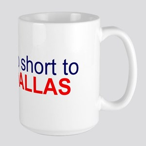 Life's too short... Large Mug