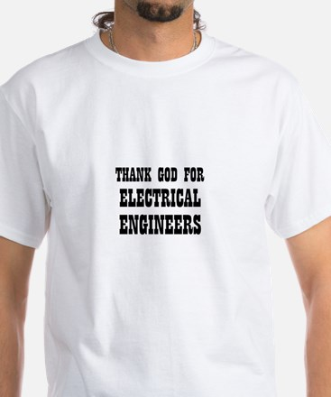 THANK GOD FOR ELECTRICAL ENGI White T-Shirt