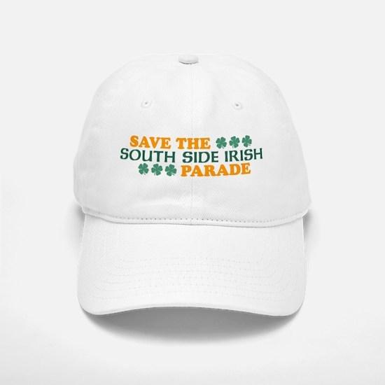 Save The South Side Irish Parade Baseball Baseball Cap