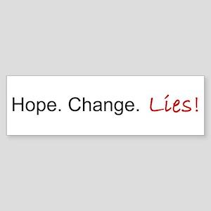 Hope. Change. Lies! Bumper Sticker