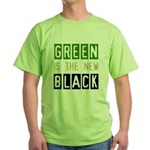 Green is the New Black Green T-Shirt