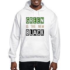 Green is the New Black Hoodie