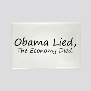 Obama Lied, The Economy Died. Rectangle Magnet