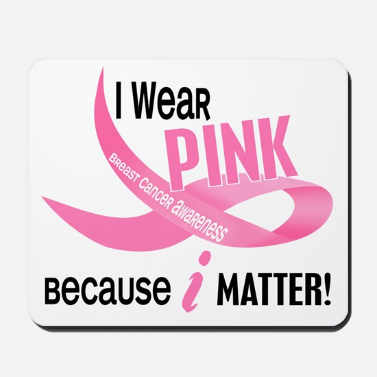 I Wear Pink For Myself 33.2 Mousepad