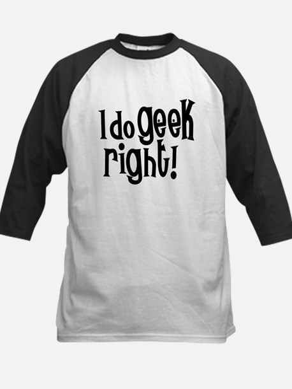I Do Geek Right Kids Baseball Jersey