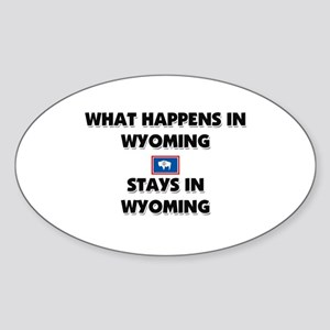 What Happens In WYOMING Stays There Oval Sticker