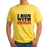 I Run With Werewolves Yellow T-Shirt