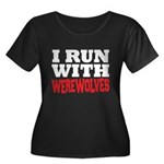 I Run With Werewolves Women's Plus Size Scoop Neck