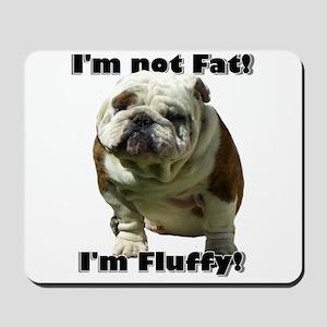 I'm Not Fat Bulldog Mousepad