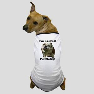I'm Not Fat Bulldog Dog T-Shirt