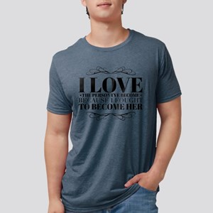 I Love The Person I've Become T-Shirt