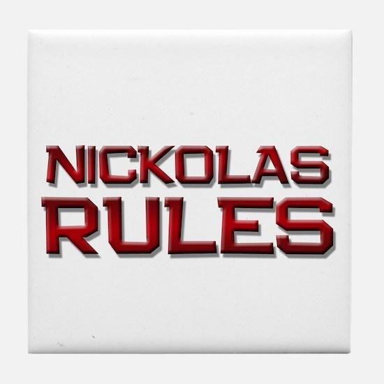 nickolas rules Tile Coaster