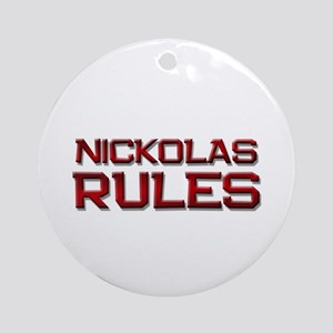 nickolas rules Ornament (Round)