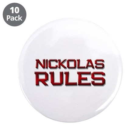 "nickolas rules 3.5"" Button (10 pack)"