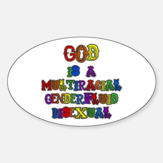 God is a Multiracial Genderfluid Bisexual Decal