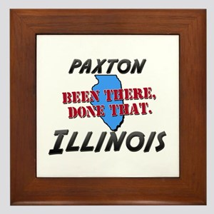 paxton illinois - been there, done that Framed Til