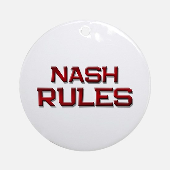 nash rules Ornament (Round)