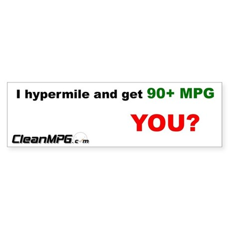 Bumper Sticker - I hypermile and get 90+ MPG