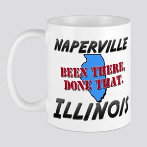 naperville illinois - been there, done that Mug