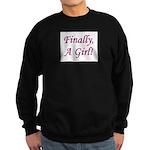 Finally, A Girl! Sweatshirt (dark)