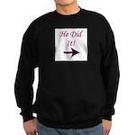 He Did It! Sweatshirt (dark)