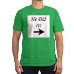 He Did It! Men's Fitted T-Shirt (dark)