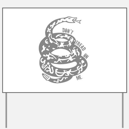 Dont Tread Snake Gray Yard Sign