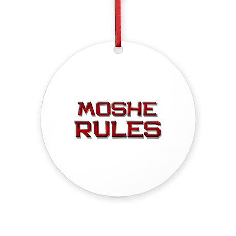 moshe rules Ornament (Round)