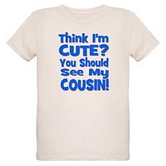 Think I'm Cute? Cousin - Blue T-Shirt