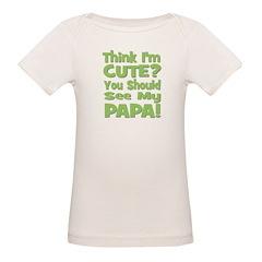 Think I'm Cute? Papa - Green Tee