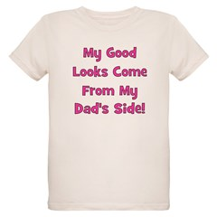 Good Looks From Dad's Side - T-Shirt