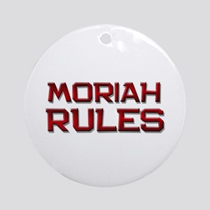moriah rules Ornament (Round)