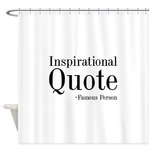 Inspirational Quote Shower Curtain By CreativeJourney
