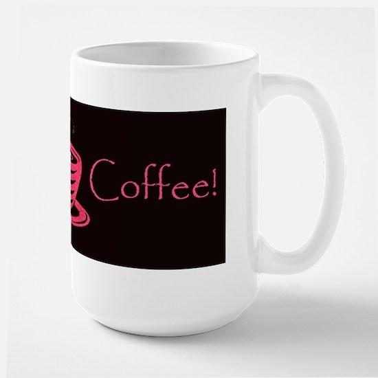 I want Coffee Large Mug