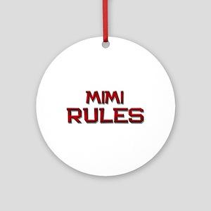 mimi rules Ornament (Round)