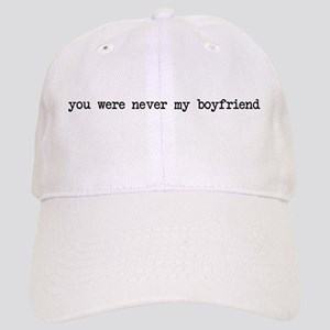 Never my boyfriend Cap