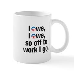 I owe, I owe, so off to work Mug