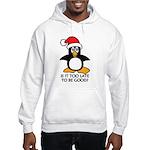 Cute Christmas Penguin Is it too Hooded Sweatshirt