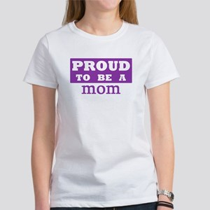 Proud to be a mom Women's T-Shirt