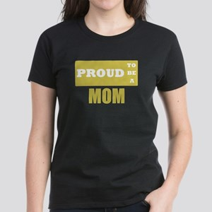Proud to be a mom Women's Dark T-Shirt