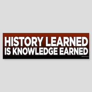 History Learned Knowledge Earned Bumper Sticker