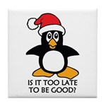 Cute Christmas Penguin Is it too late Tile Coaster