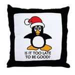 Cute Christmas Penguin Is it too late Throw Pillow