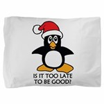 Cute Christmas Penguin Is it too late Pillow Sham