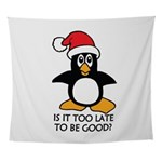 Cute Christmas Penguin Is it too lat Wall Tapestry