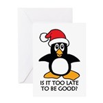 Cute Christmas Penguin Is it too lat Greeting Card