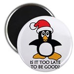 Cute Christmas Penguin Is it too late to be Magnet