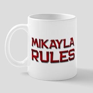mikayla rules Mug