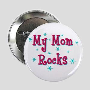 "My Mom Rocks 2.25"" Button"