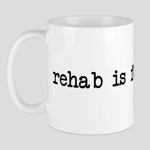 rehab is for quitters Mug